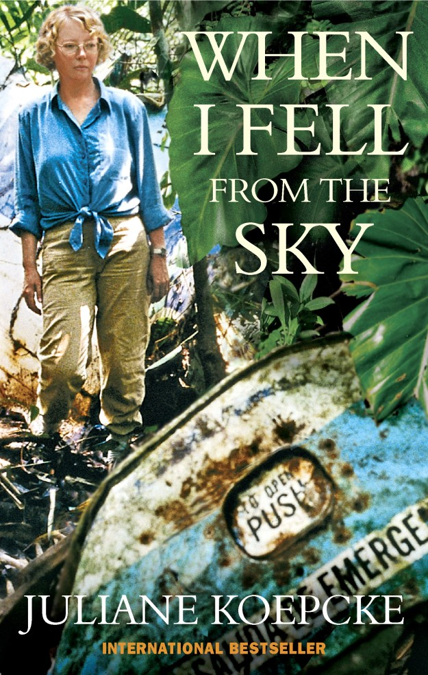 When I Fell From The Sky: The True Story of One Woman's Miraculous Survival by Juliane Koepcke