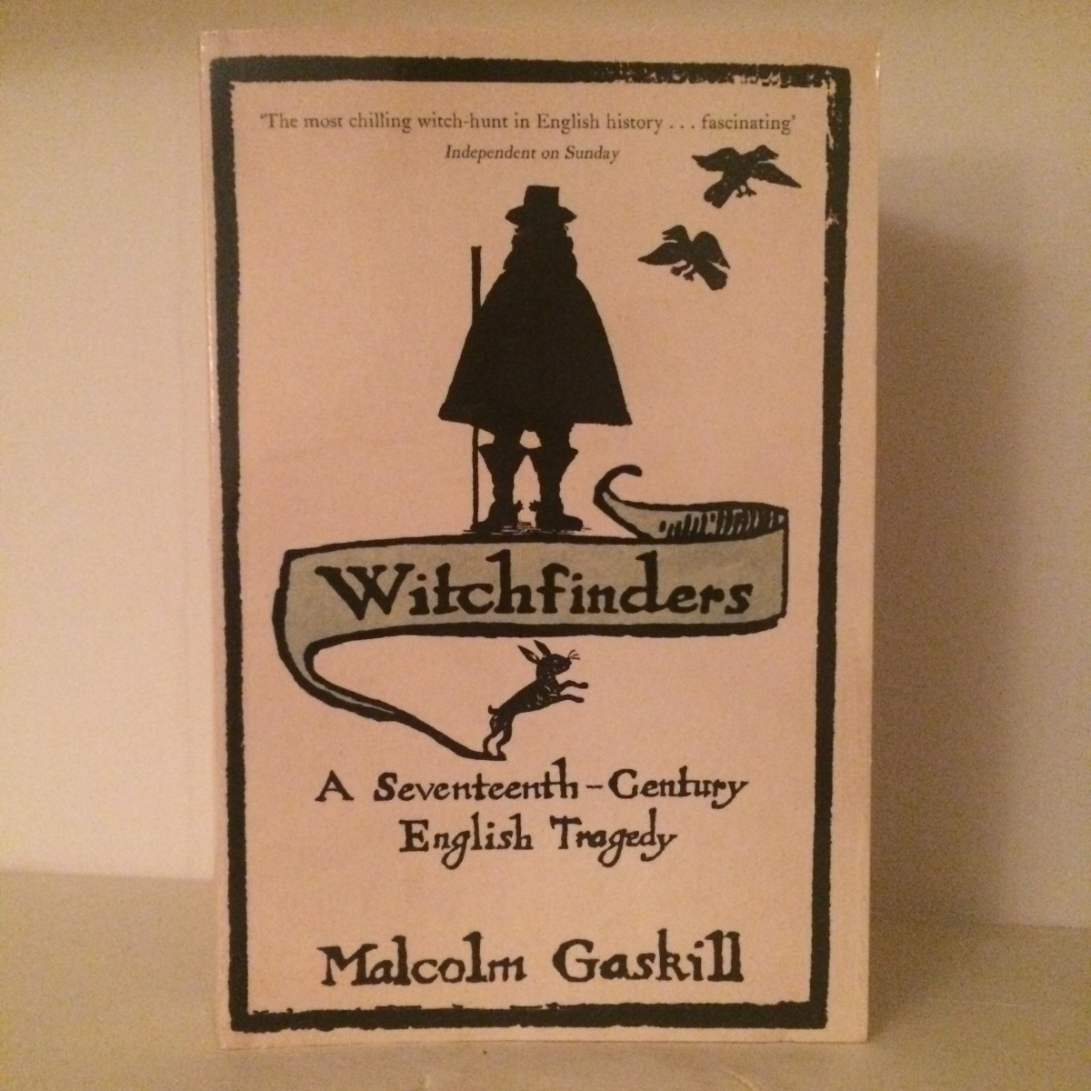 Witchfinders: A Seventeenth-Century English Tragedy by Malcolm Gaskill