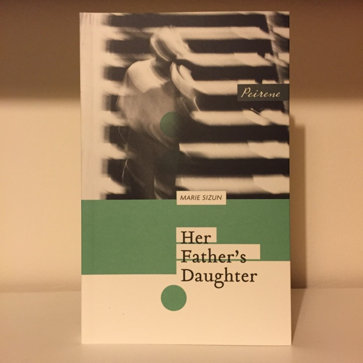 Her Father's Daughter by Marie Sizun (tr. AdrianaHunter)